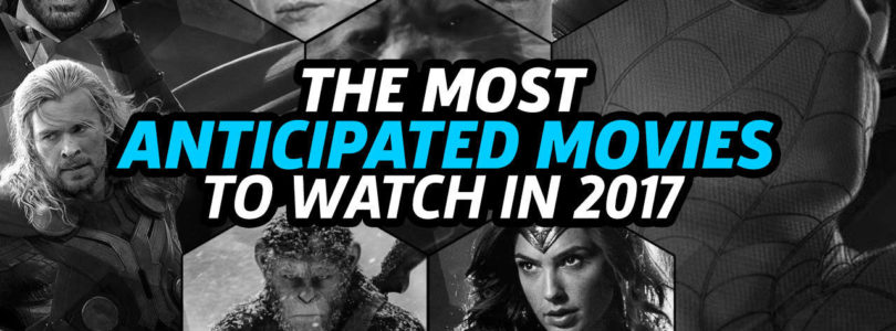 GameSpot's Most Anticipated Movies to Watch in 2017